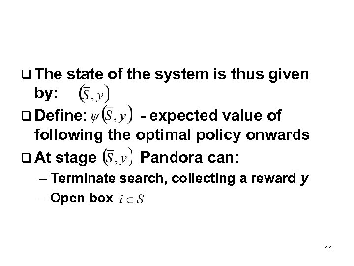 q The state of the system is thus given by: q Define: - expected