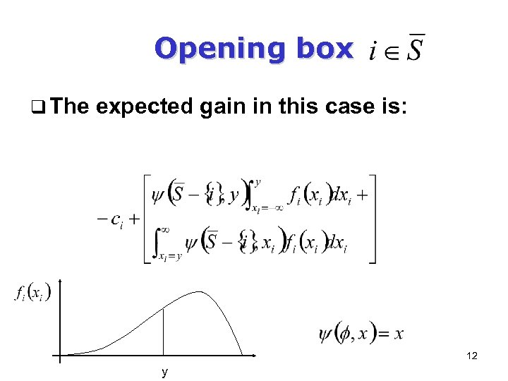 Opening box q The expected gain in this case is: 12 y