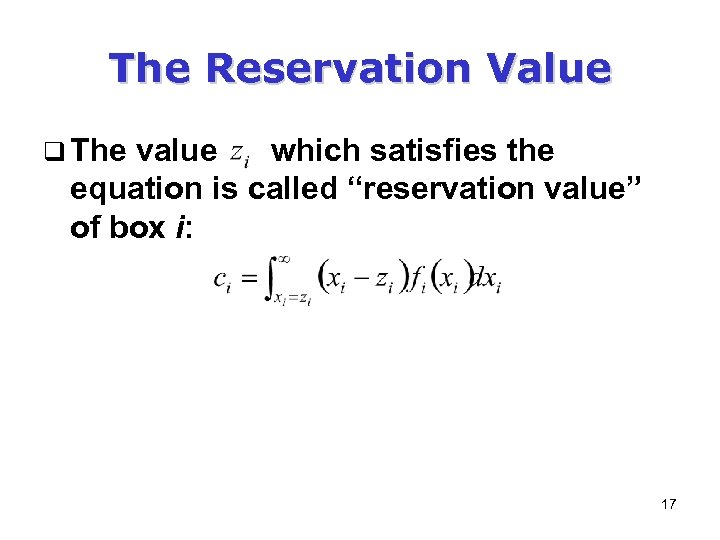 """The Reservation Value q The value which satisfies the equation is called """"reservation value"""""""