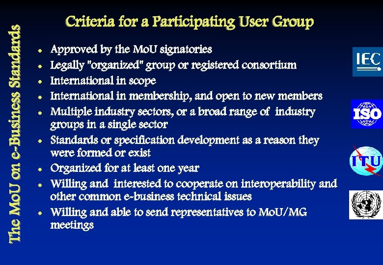 The Mo. U on e-Business Standards Criteria for a Participating User Group l l