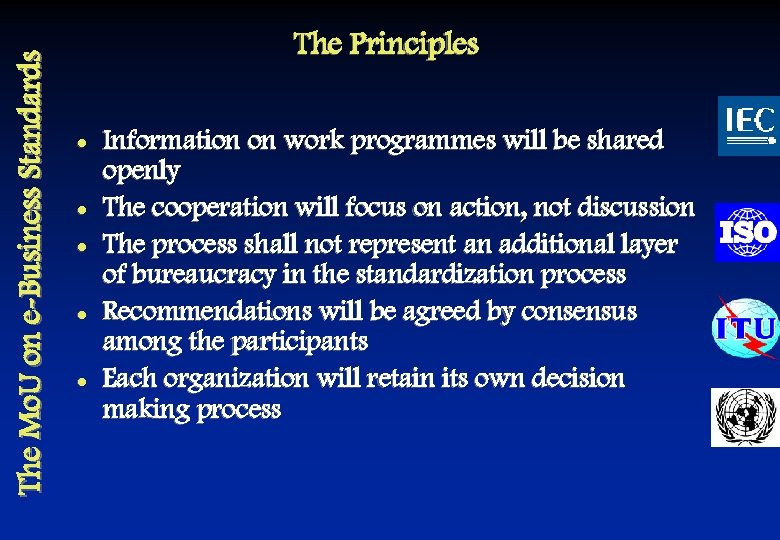 The Mo. U on e-Business Standards The Principles l l l Information on work