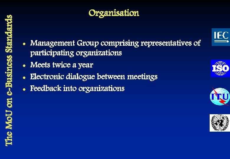 The Mo. U on e-Business Standards Organisation l l Management Group comprising representatives of