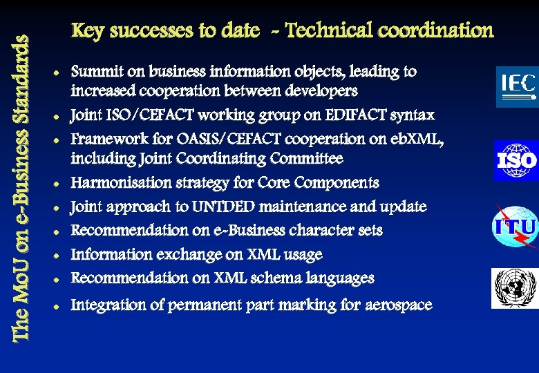 The Mo. U on e-Business Standards Key successes to date - Technical coordination l