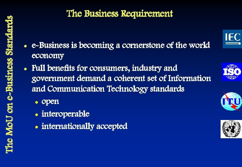 The Mo. U on e-Business Standards The Business Requirement l l e-Business is becoming