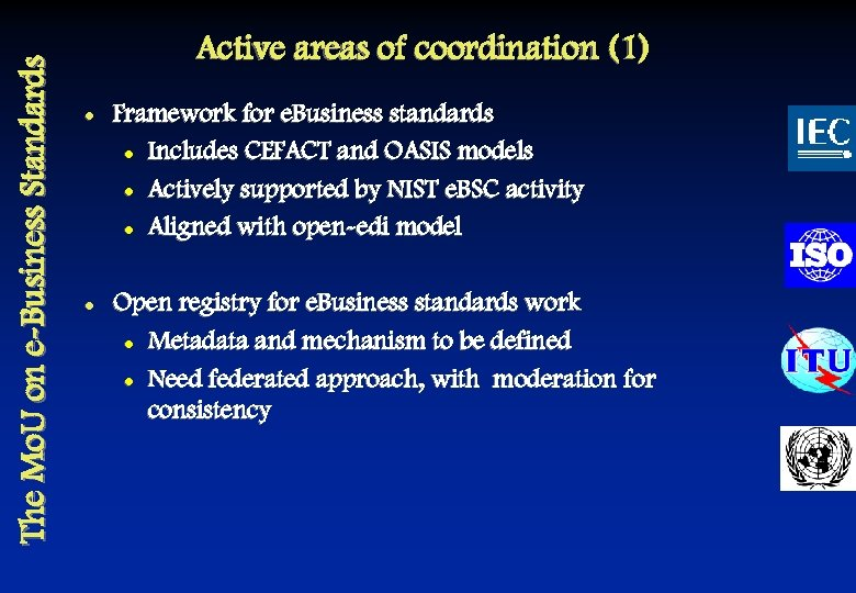 The Mo. U on e-Business Standards Active areas of coordination (1) l l Framework