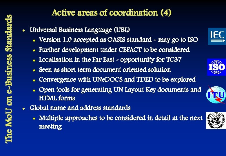The Mo. U on e-Business Standards Active areas of coordination (4) l l Universal