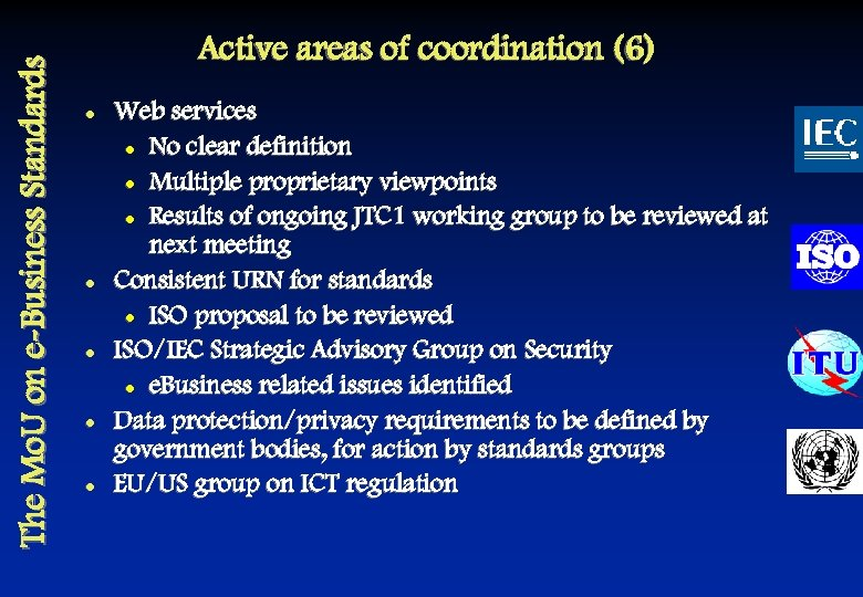 The Mo. U on e-Business Standards Active areas of coordination (6) l l l