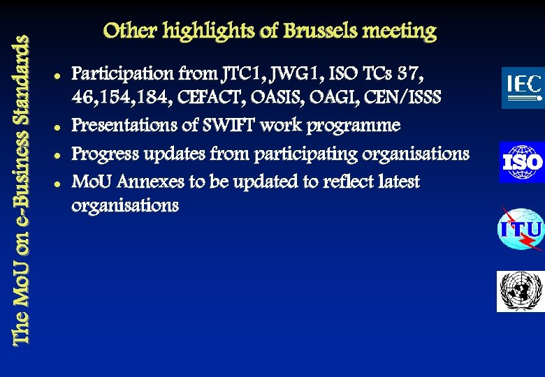 The Mo. U on e-Business Standards Other highlights of Brussels meeting l l Participation