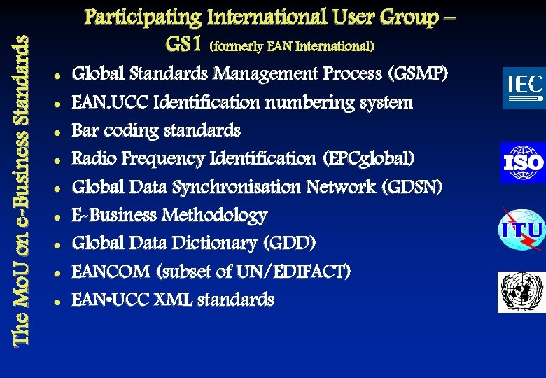 The Mo. U on e-Business Standards Participating International User Group – GS 1 (formerly