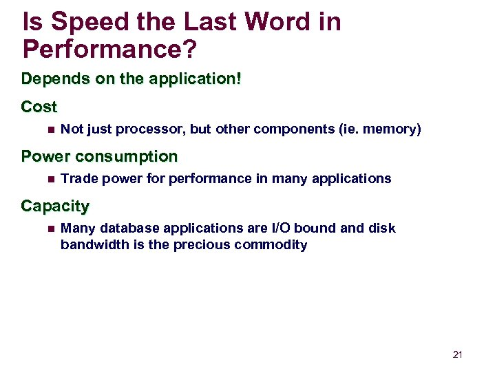 Is Speed the Last Word in Performance? Depends on the application! Cost n Not