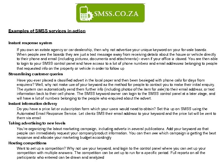 Examples of SMSS services in action Instant response system If you own an estate