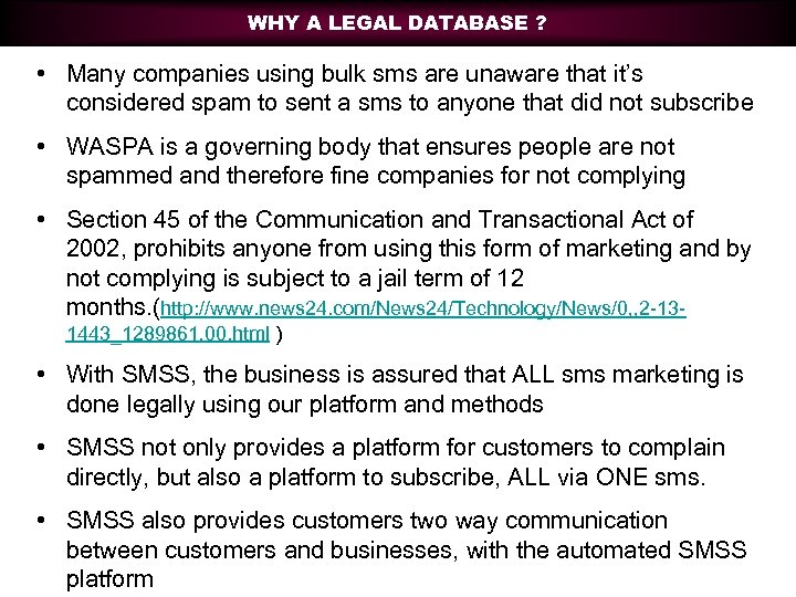 WHY A LEGAL DATABASE ? • Many companies using bulk sms are unaware that