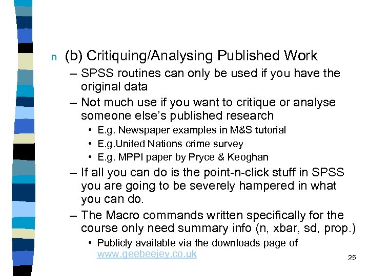 n (b) Critiquing/Analysing Published Work – SPSS routines can only be used if you