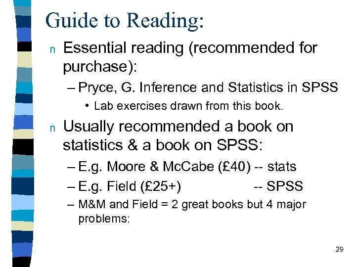 Guide to Reading: n Essential reading (recommended for purchase): – Pryce, G. Inference and