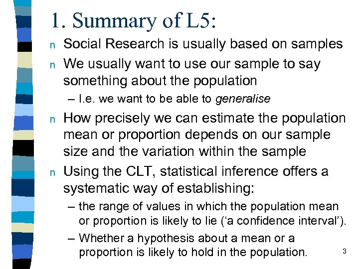 1. Summary of L 5: n n Social Research is usually based on samples