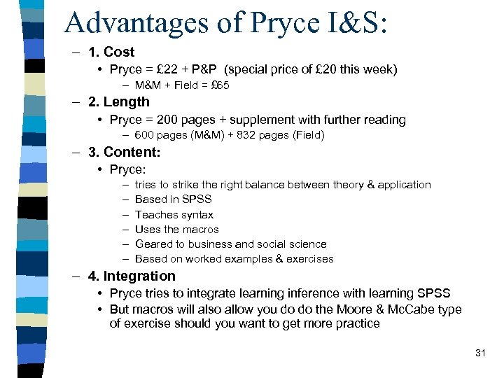 Advantages of Pryce I&S: – 1. Cost • Pryce = £ 22 + P&P
