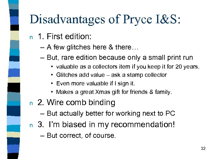 Disadvantages of Pryce I&S: n 1. First edition: – A few glitches here &