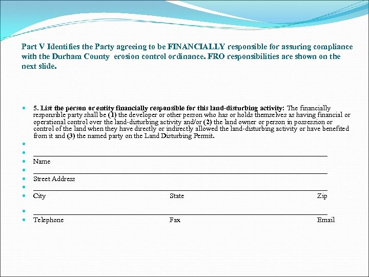 Part V Identifies the Party agreeing to be FINANCIALLY responsible for assuring compliance with
