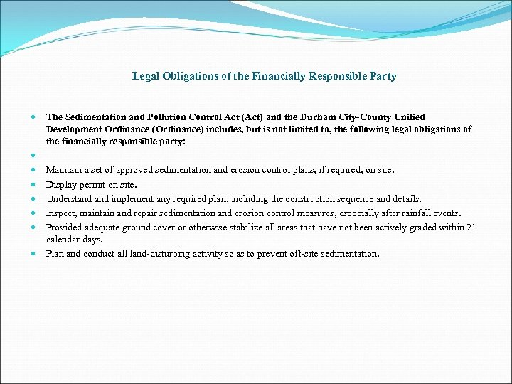 Legal Obligations of the Financially Responsible Party The Sedimentation and Pollution Control Act (Act)