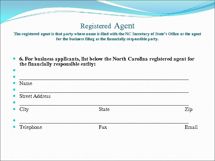 Registered Agent The registered agent is that party whose name is filed with