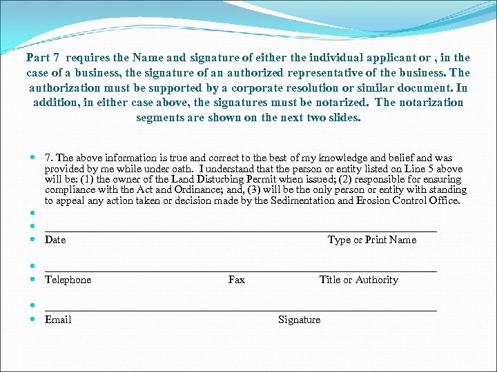 Part 7 requires the Name and signature of either the individual applicant or ,