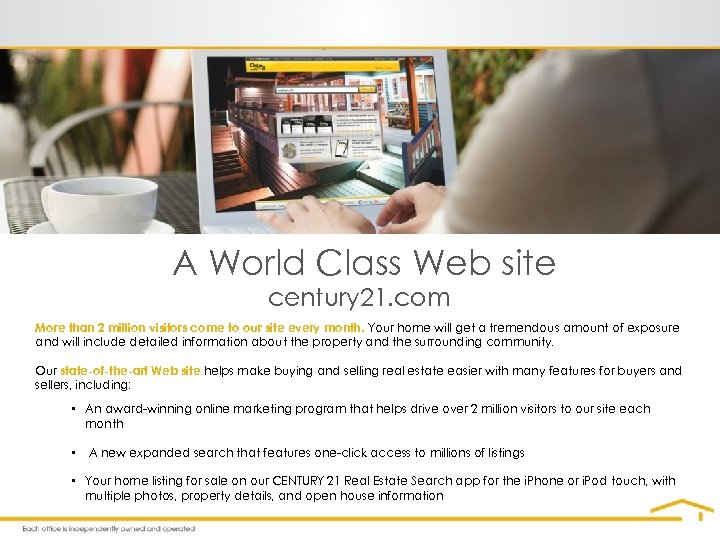 A World Class Web site century 21. com More than 2 million visitors come