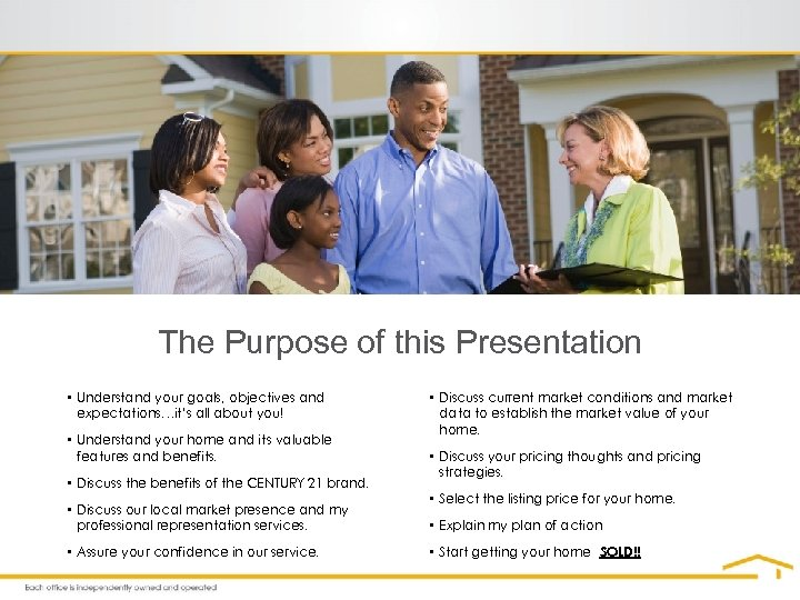 The Purpose of this Presentation • Understand your goals, objectives and expectations…it's all about