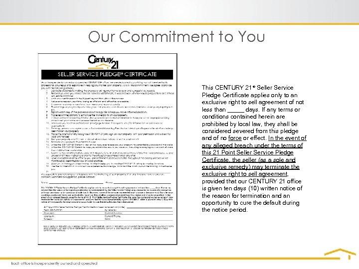 Our Commitment to You This CENTURY 21® Seller Service Pledge Certificate applies only to