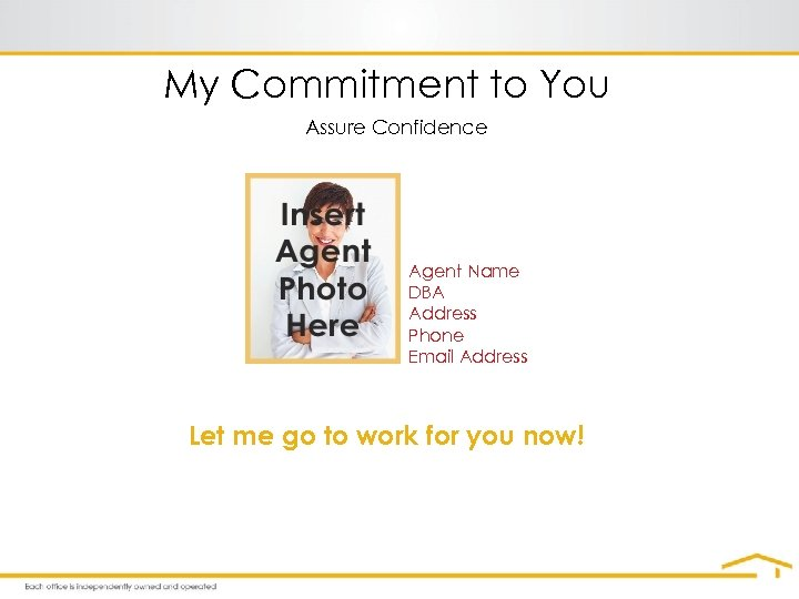 My Commitment to You Assure Confidence Agent Name DBA Address Phone Email Address Let