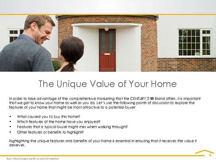 The Unique Value of Your Home In order to take advantage of the comprehensive