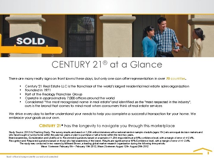 CENTURY 21® at a Glance There are many realty signs on front lawns these