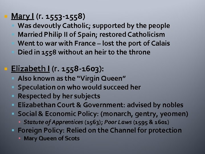 Mary I (r. 1553 -1558) Was devoutly Catholic; supported by the people Married