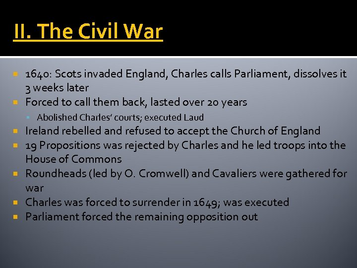 II. The Civil War 1640: Scots invaded England, Charles calls Parliament, dissolves it 3