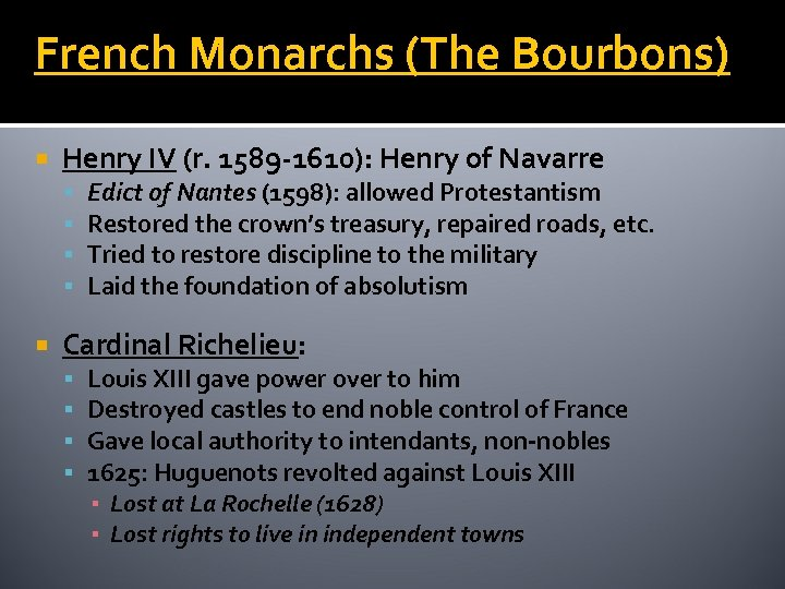 French Monarchs (The Bourbons) Henry IV (r. 1589 -1610): Henry of Navarre Edict of
