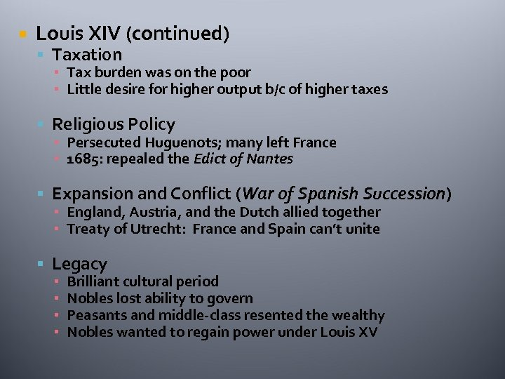 Louis XIV (continued) Taxation ▪ Tax burden was on the poor ▪ Little