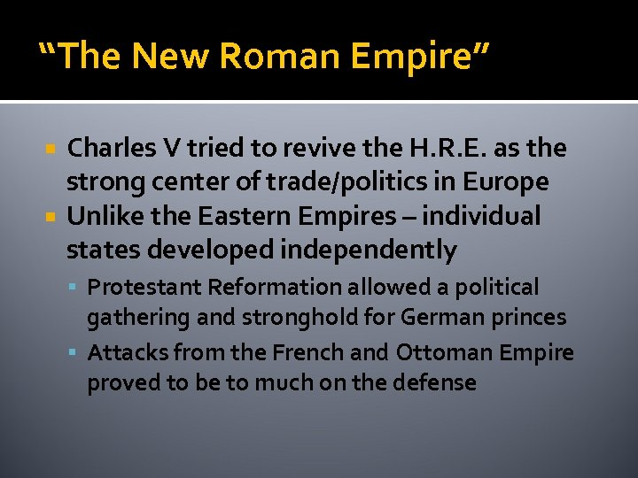 """""""The New Roman Empire"""" Charles V tried to revive the H. R. E. as"""