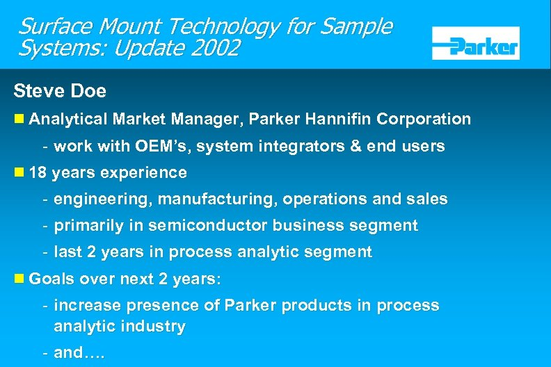 Surface Mount Technology for Sample Systems: Update 2002 Steve Doe n Analytical Market Manager,