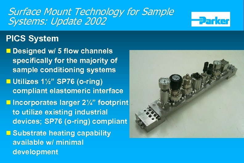 Surface Mount Technology for Sample Systems: Update 2002 PICS System n Designed w/ 5