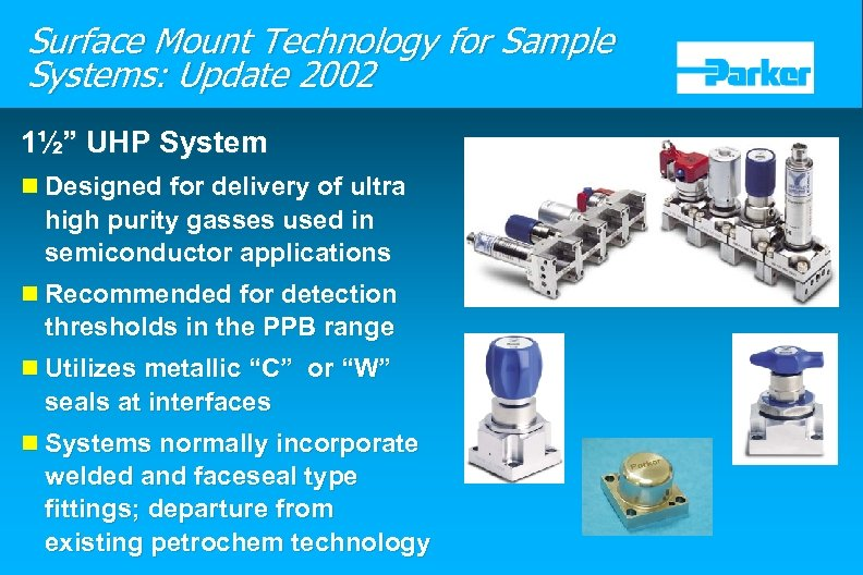 "Surface Mount Technology for Sample Systems: Update 2002 1½"" UHP System n Designed for"