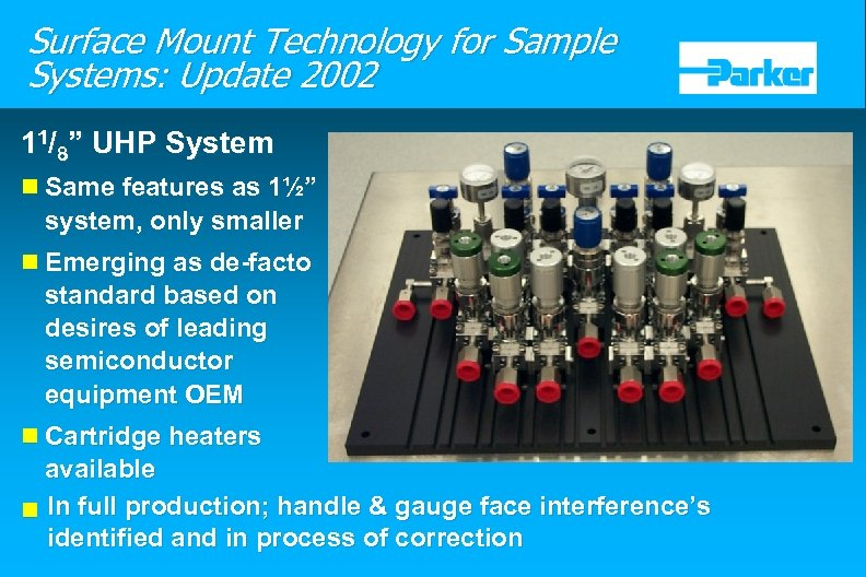 "Surface Mount Technology for Sample Systems: Update 2002 11/8"" UHP System n Same features"