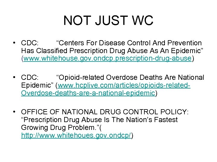 """NOT JUST WC • CDC: """"Centers For Disease Control And Prevention Has Classified Prescription"""