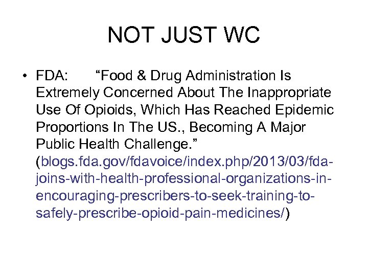 """NOT JUST WC • FDA: """"Food & Drug Administration Is Extremely Concerned About The"""