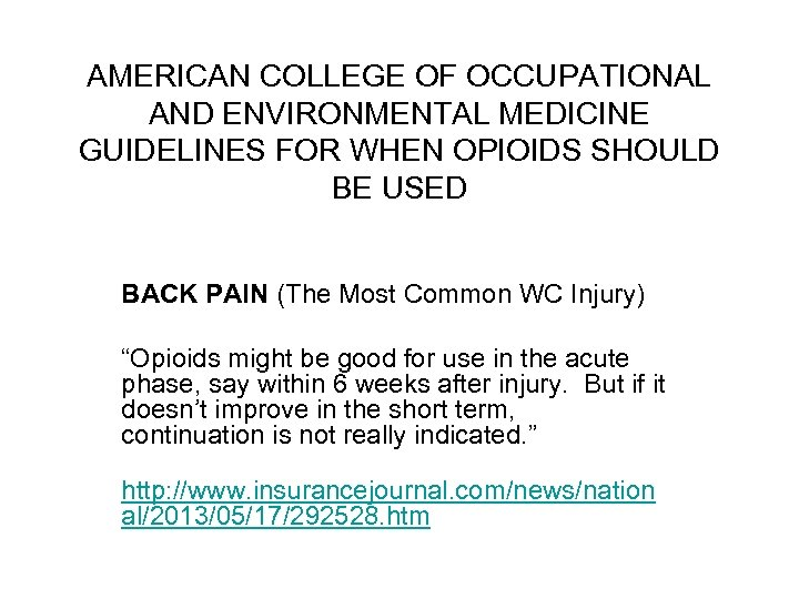 AMERICAN COLLEGE OF OCCUPATIONAL AND ENVIRONMENTAL MEDICINE GUIDELINES FOR WHEN OPIOIDS SHOULD BE USED