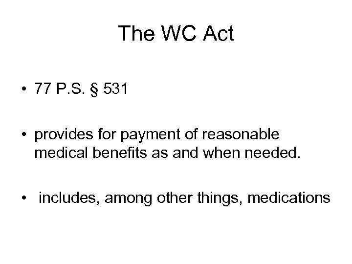 The WC Act • 77 P. S. § 531 • provides for payment of