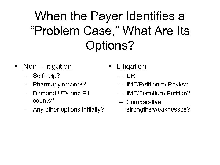 """When the Payer Identifies a """"Problem Case, """" What Are Its Options? • Non"""