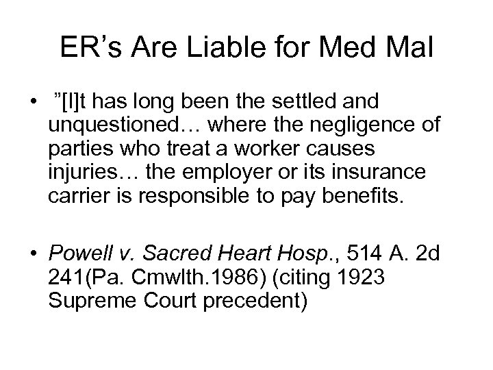 """ER's Are Liable for Med Mal • """"[I]t has long been the settled and"""