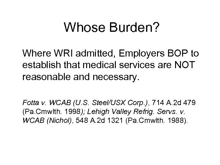 Whose Burden? Where WRI admitted, Employers BOP to establish that medical services are NOT