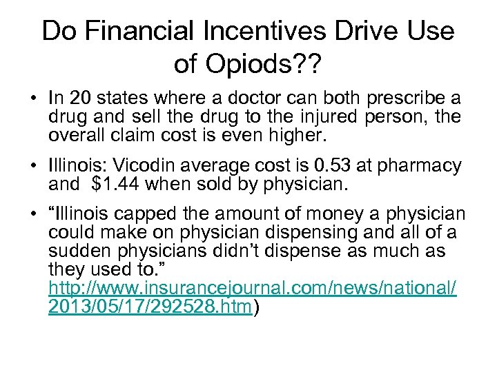 Do Financial Incentives Drive Use of Opiods? ? • In 20 states where a
