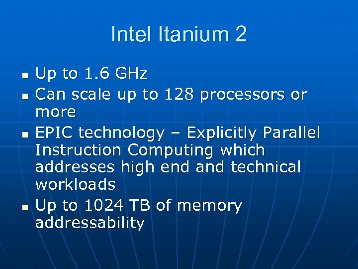 Intel Itanium 2 n n Up to 1. 6 GHz Can scale up to