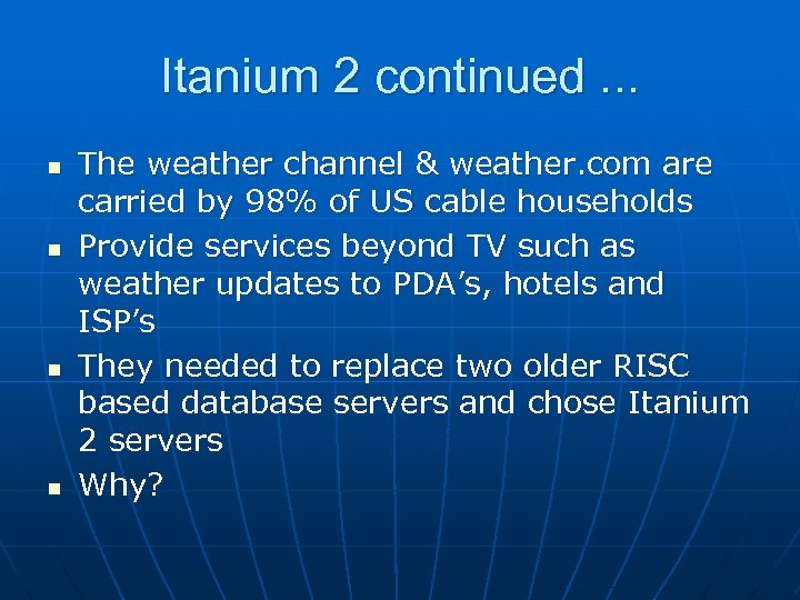 Itanium 2 continued. . . n n The weather channel & weather. com are